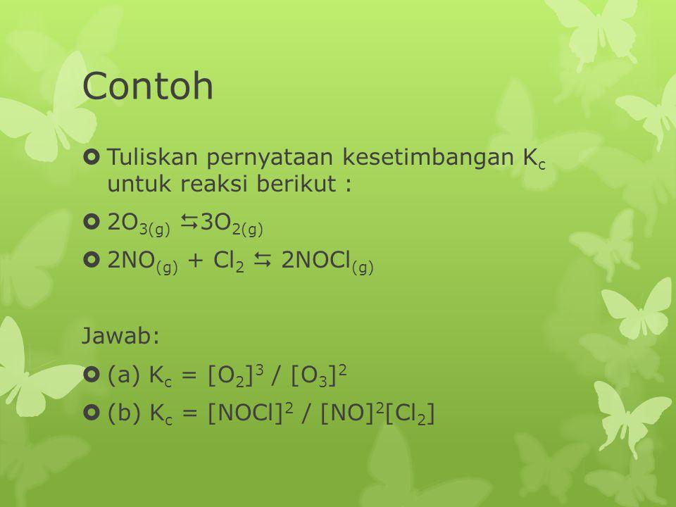Penggabungan Rumus Tetapan Kesetimbangan  Dalam menentukan nilai K c maka setiap persaman reaksi kimia harus disetarakan.