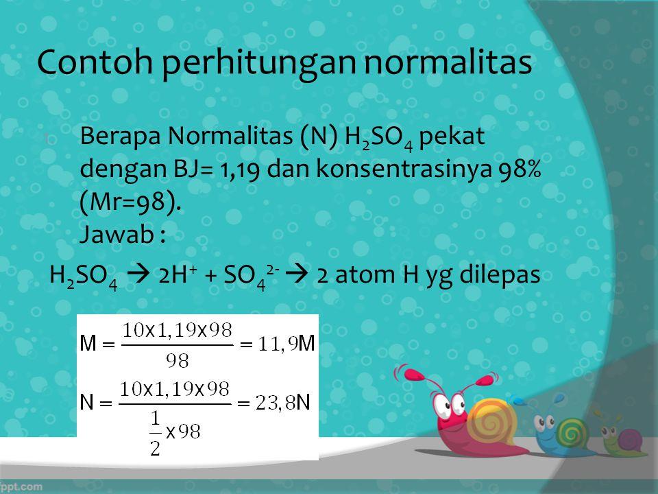 Contoh perhitungan normalitas 1.