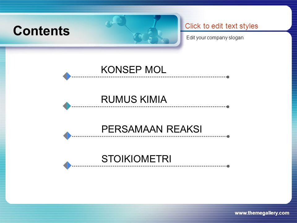 www.themegallery.com Contents Click to edit text styles Edit your company slogan KONSEP MOL RUMUS KIMIA PERSAMAAN REAKSI STOIKIOMETRI