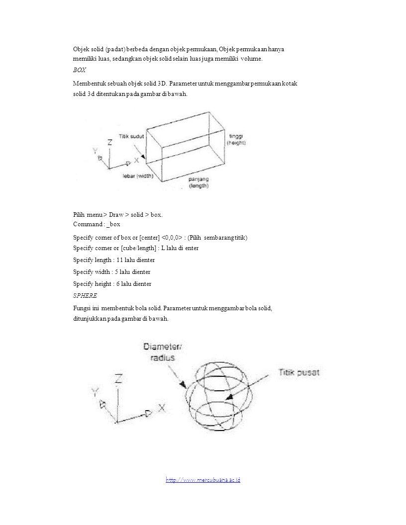 Objek solid (padat) berbeda dengan objek permukaan, Objek permukaan hanya memiliki luas, sedangkan objek solid selain luas juga memiliki volume. BOX M