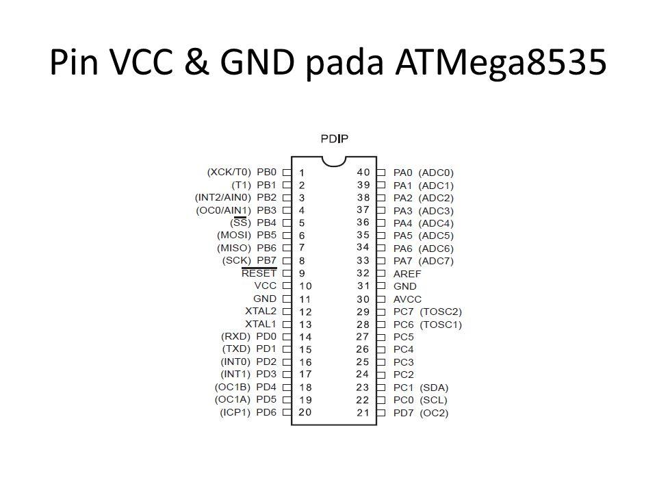 Pin VCC & GND pada ATMega8535