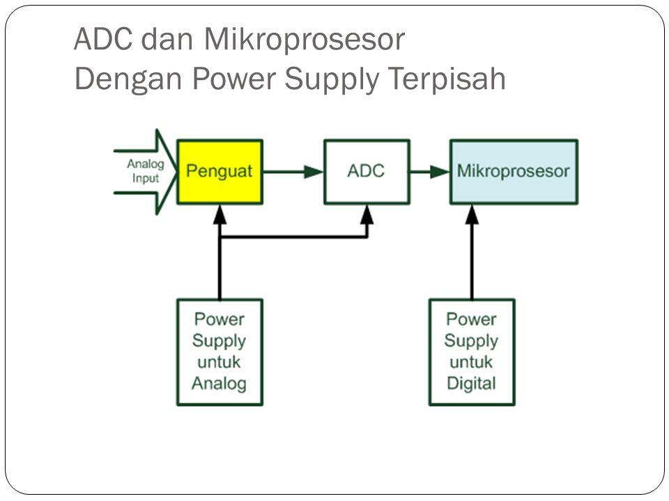 ADC dan Mikroprosesor Dengan Power Supply Terpisah