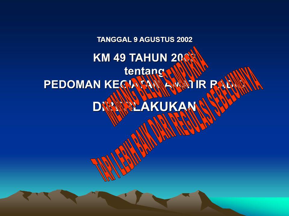 TANGGAL 9 AGUSTUS 2002 KM 49 TAHUN 2002 tentang PEDOMAN KEGIATAN AMATIR RADIO DIBERLAKUKAN