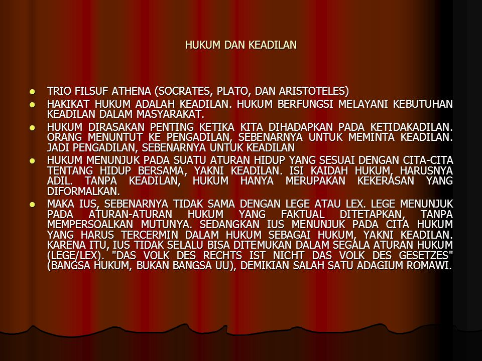 HUKUM DAN KEADILAN TRIO FILSUF ATHENA (SOCRATES, PLATO, DAN ARISTOTELES) TRIO FILSUF ATHENA (SOCRATES, PLATO, DAN ARISTOTELES) HAKIKAT HUKUM ADALAH KE