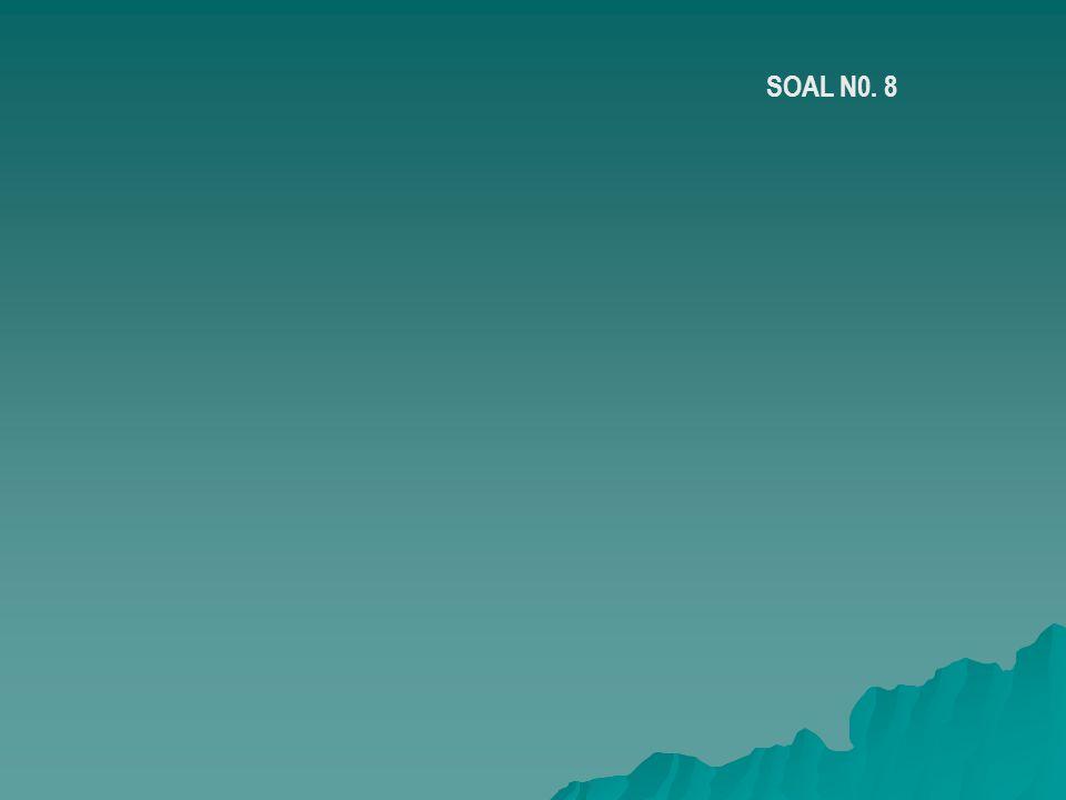 SOAL N0. 8