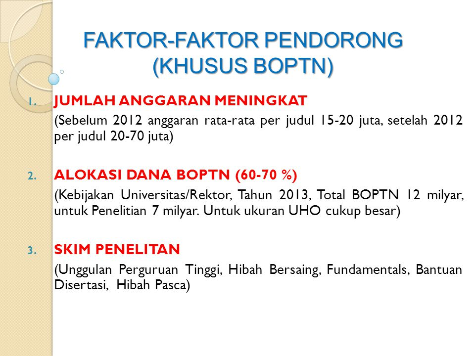 FAKTOR-FAKTOR PENDORONG (KHUSUS BOPTN) 1. JUMLAH ANGGARAN MENINGKAT (Sebelum 2012 anggaran rata-rata per judul 15-20 juta, setelah 2012 per judul 20-7