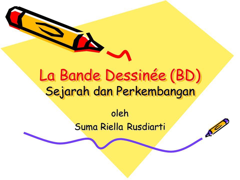 La Bande Dessinée (BD) Sejarah dan Perkembangan oleh Suma Riella Rusdiarti