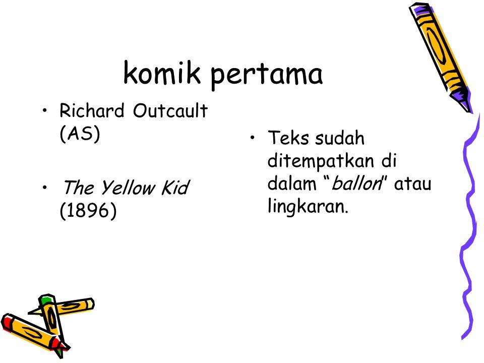 """komik pertama Richard Outcault (AS) The Yellow Kid (1896) Teks sudah ditempatkan di dalam """"ballon"""" atau lingkaran."""