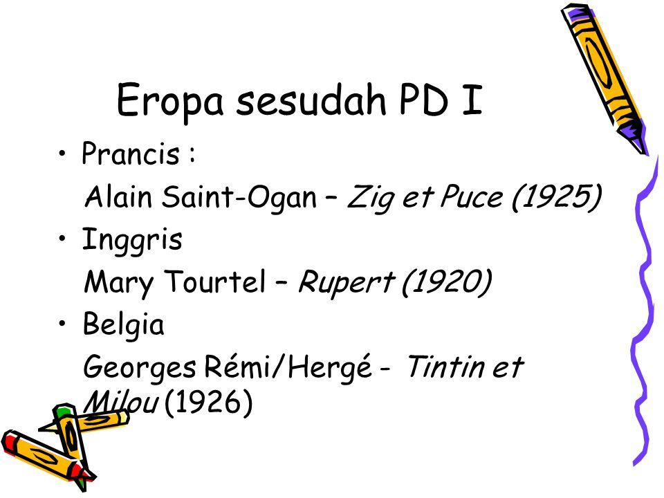 Eropa sesudah PD I Prancis : Alain Saint-Ogan – Zig et Puce (1925) Inggris Mary Tourtel – Rupert (1920) Belgia Georges Rémi/Hergé - Tintin et Milou (1926)
