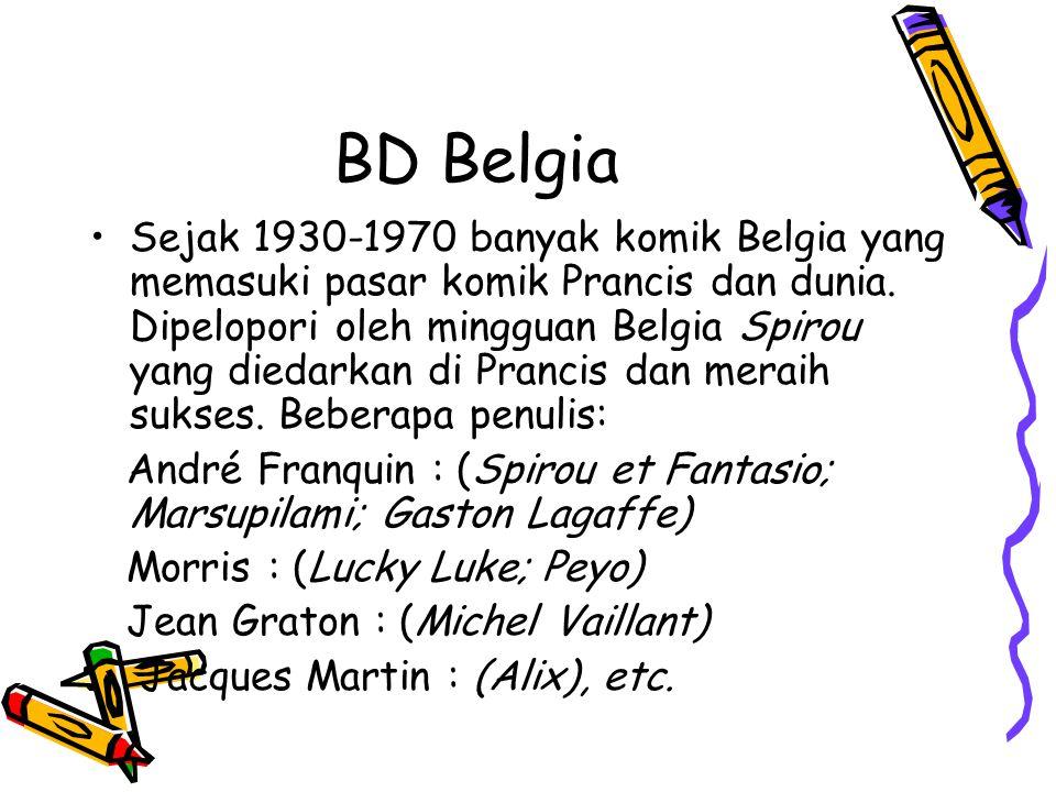 BD Belgia Sejak 1930-1970 banyak komik Belgia yang memasuki pasar komik Prancis dan dunia. Dipelopori oleh mingguan Belgia Spirou yang diedarkan di Pr