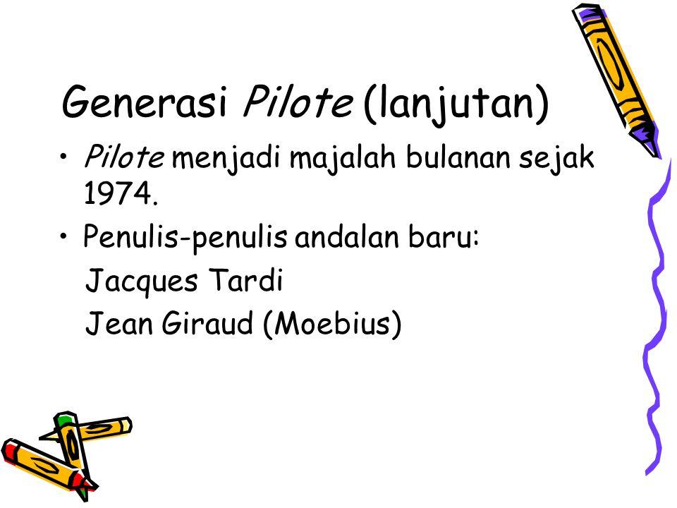 Generasi Pilote (lanjutan) Pilote menjadi majalah bulanan sejak 1974.