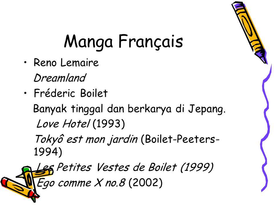 Manga Français Reno Lemaire Dreamland Fréderic Boilet Banyak tinggal dan berkarya di Jepang. Love Hotel (1993) Tokyô est mon jardin (Boilet-Peeters- 1