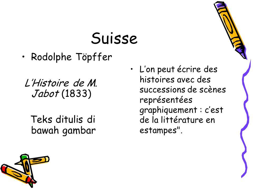 Suisse Rodolphe Töpffer L'Histoire de M. Jabot (1833) Teks ditulis di bawah gambar L'on peut écrire des histoires avec des successions de scènes repré