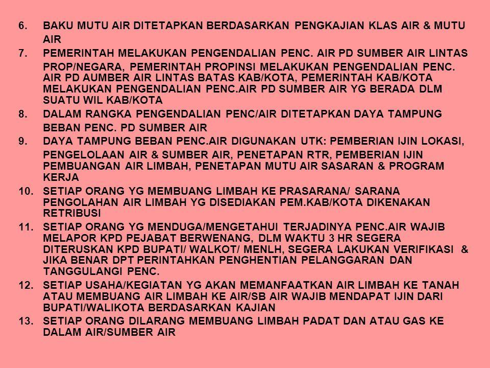PERATURAN PEMERINTAH NO.82 TH 2001 TTG PENGELOLAAN KUALITAS AIR & PENGENDALIAN PENCEMARAN AIR 1.PENGELOLAAN KUALITAS AIR & PENGENDALIAN PENCEMARAN AIR