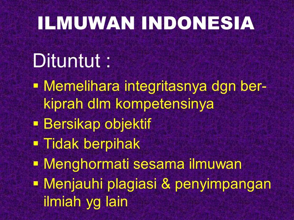 Semua orang terpelajar Indonesia harus : Menghormati semua klien Mengemban amanah kepentingan (stakeholder) disiplin ilmu & spesialisasinya Menjaga kerahasiaan Menyampaikan pendapat yg wajar Perlu bekerja keras dengan penuh : Kesetiaaan Kejujuran Tanggung jawab Perlu memahami & mengantisipasi : DAMPAKNYA PADA LINGKUNGAN