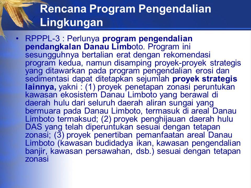 Rencana Program Pengendalian Lingkungan RPPPL-3 : Perlunya program pengendalian pendangkalan Danau Limboto.