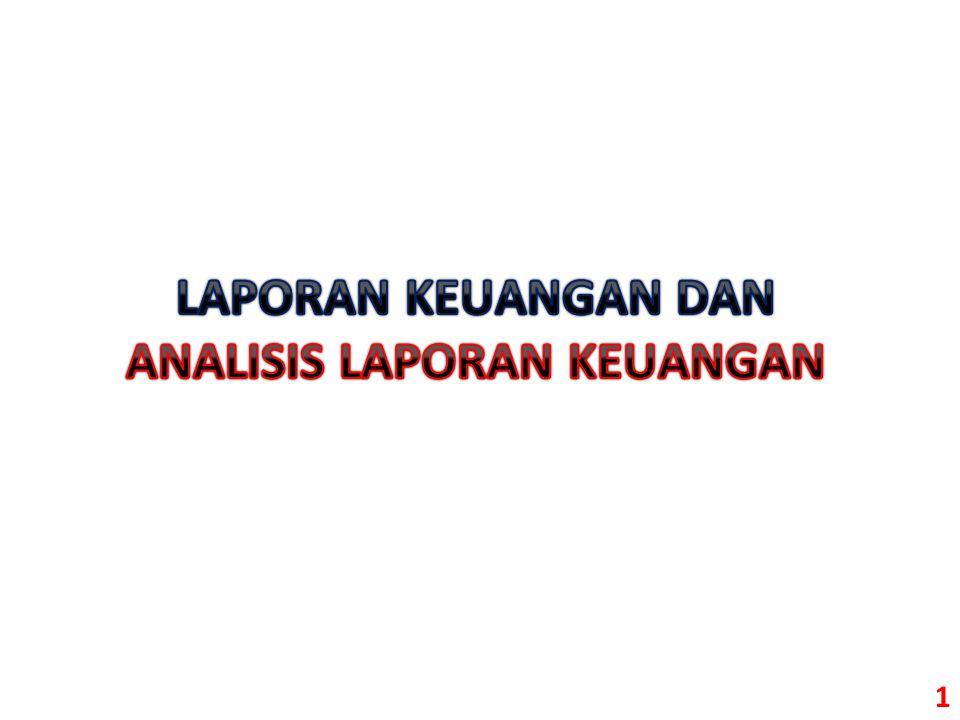 2 ANALISIS LAPORAN KEUANGAN Analisis laporan keuangan merupakan proses evaluasi posisi keuangan dan kinerja perusahaan dengan menggunakan laporan keuangan.