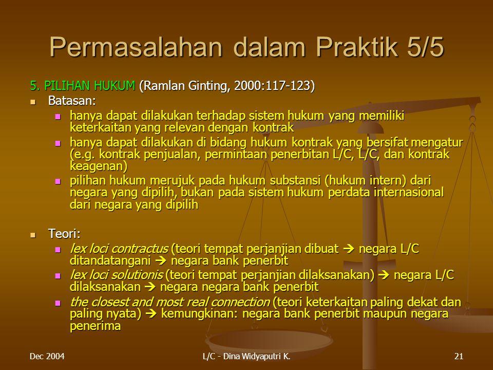 Dec 2004L/C - Dina Widyaputri K.21 Permasalahan dalam Praktik 5/5 5.
