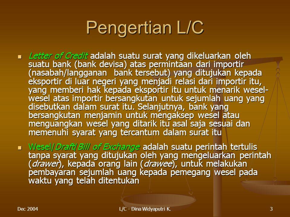 Dec 2004L/C - Dina Widyaputri K.14 Kelemahan Cara Lain Cara-cara pelaksanaan pembayaran luar negeri (Amir M.S., 1996:36): Cara-cara pelaksanaan pembayaran luar negeri (Amir M.S., 1996:36): 1.