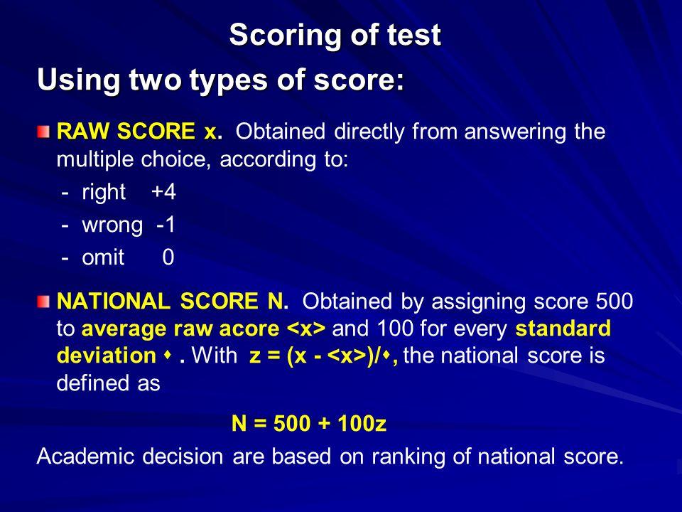 Scoring of test Scoring of test Using two types of score: RAW SCORE x.