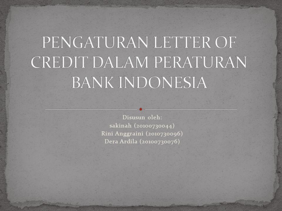 Pada prinsipnya, L/C adalah janji membayar dari bank penerbit (issuing bank) kepada beneficiary, sepanjang beneficiary memenuhi persyaratan L/C.