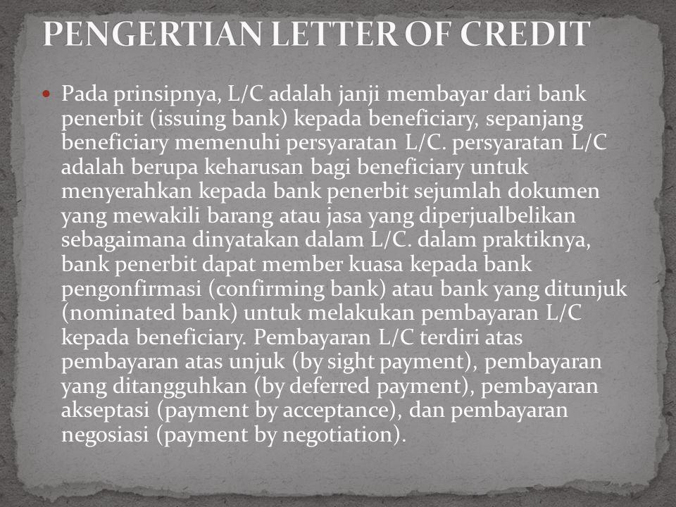 Peraturan Pemerintan No.1 Tahun 1982 merupakan dasar hukum L/C di Indonesia.