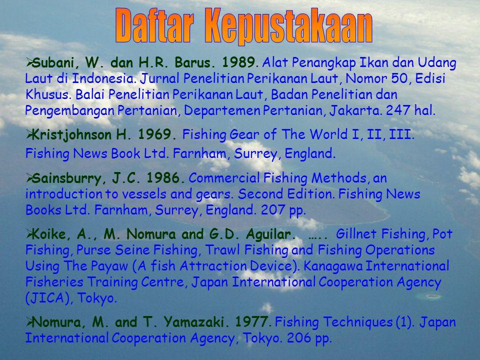  Subani, W. dan H.R. Barus. 1989. Alat Penangkap Ikan dan Udang Laut di Indonesia. Jurnal Penelitian Perikanan Laut, Nomor 50, Edisi Khusus. Balai Pe