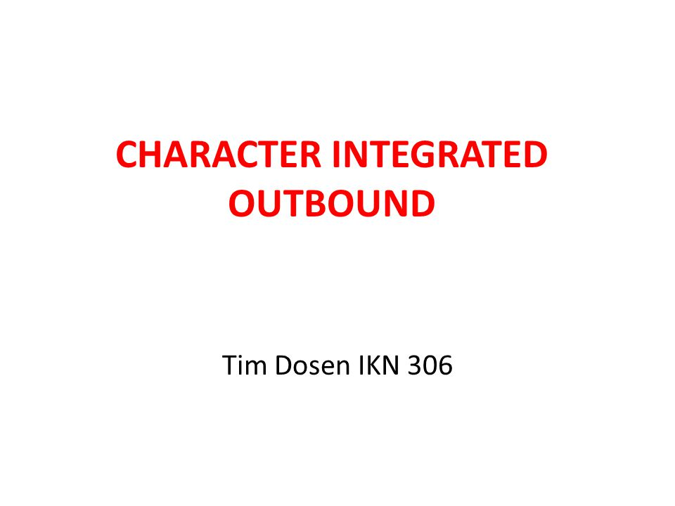 CHARACTER INTEGRATED OUTBOUND Tim Dosen IKN 306