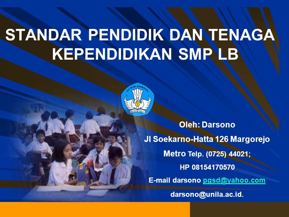 Oleh: Darsono Jl Soekarno-Hatta 126 Margorejo Metro Telp. (0725) 44021; HP 08154170570 E-mail darsono pgsd@yahoo.compgsd@yahoo.com darsono@unila.ac.id