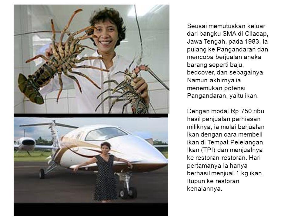 Seusai memutuskan keluar dari bangku SMA di Cilacap, Jawa Tengah, pada 1983, ia pulang ke Pangandaran dan mencoba berjualan aneka barang seperti baju,