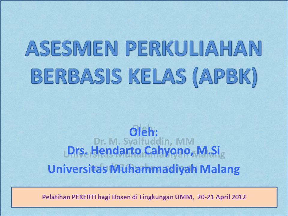 Oleh: Dr.M. Syaifuddin, MM Universitas Muhammadiyah Malang mfud03@yahoo.com.au Oleh: Drs.