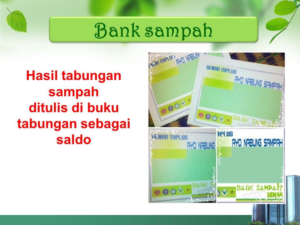 Bank sampah Hasil tabungan sampah ditulis di buku tabungan sebagai saldo