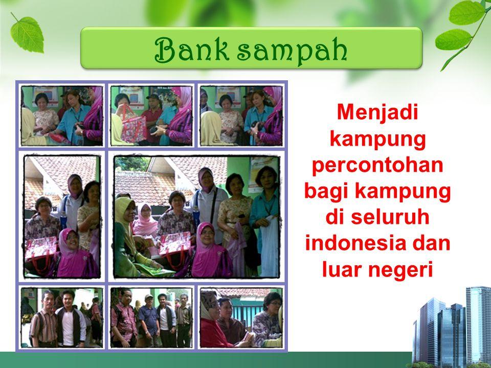 Bank sampah Menjadi kampung percontohan bagi kampung di seluruh indonesia dan luar negeri