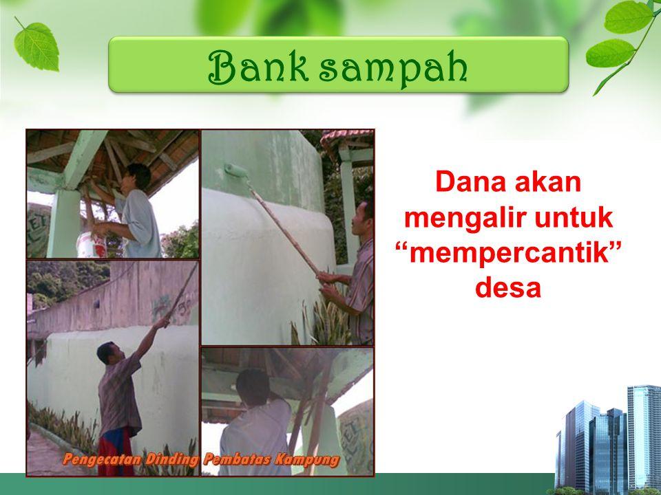 Bank sampah Dana akan mengalir untuk mempercantik desa