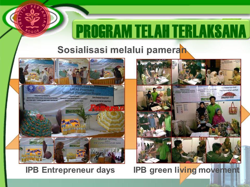 Sosialisasi melalui pameran IPB green living movementIPB Entrepreneur days PROGRAM TELAH TERLAKSANA