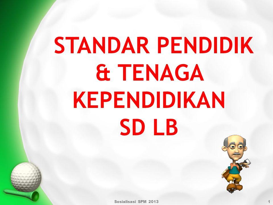 Sosialisasi SPM 20131 & TENAGA KEPENDIDIKAN SD LB STANDAR PENDIDIK