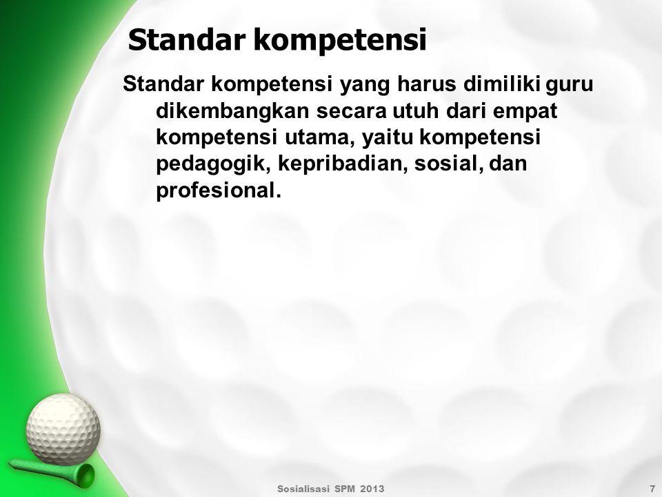 Standar kompetensi Standar kompetensi yang harus dimiliki guru dikembangkan secara utuh dari empat kompetensi utama, yaitu kompetensi pedagogik, kepri