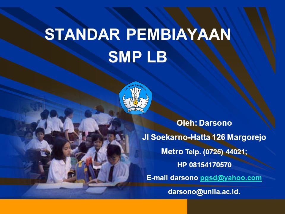 Oleh: Darsono Jl Soekarno-Hatta 126 Margorejo Metro Telp.