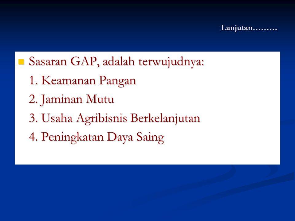 Lanjutan………Penerapan GAP Tahapan Pelaksanaan Penerapan GAP/SOP: Tahapan Pelaksanaan Penerapan GAP/SOP: 1.