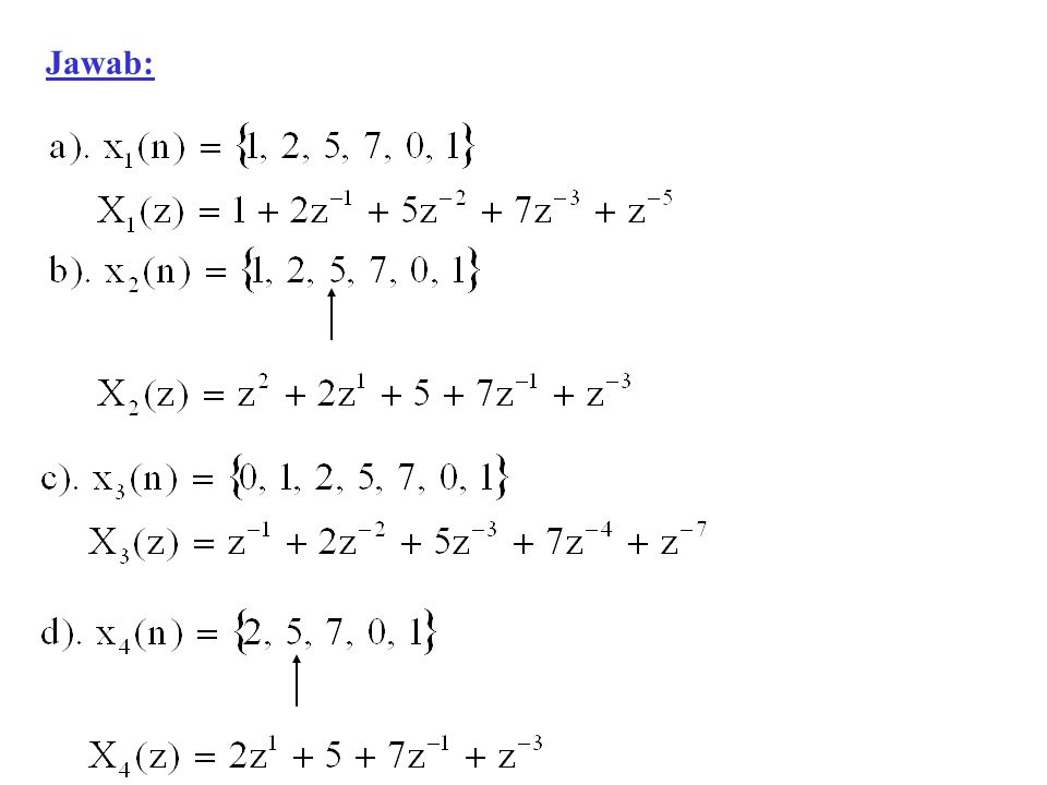 Contoh Soal 8.21 Tentukan transformasi Z satu sisi dari beberapa sinyal impuls di bawah ini Jawab: