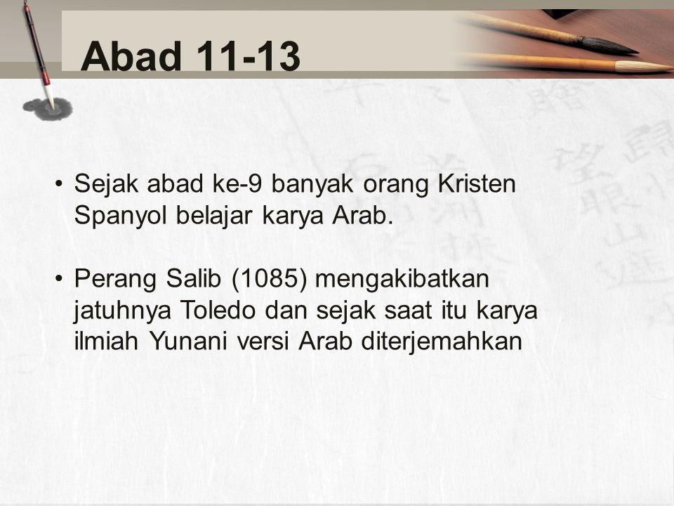 Abad 11-13 Sejak abad ke-9 banyak orang Kristen Spanyol belajar karya Arab.