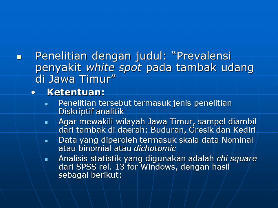 """Penelitian dengan judul: """"Prevalensi penyakit white spot pada tambak udang di Jawa Timur"""" Penelitian dengan judul: """"Prevalensi penyakit white spot pad"""