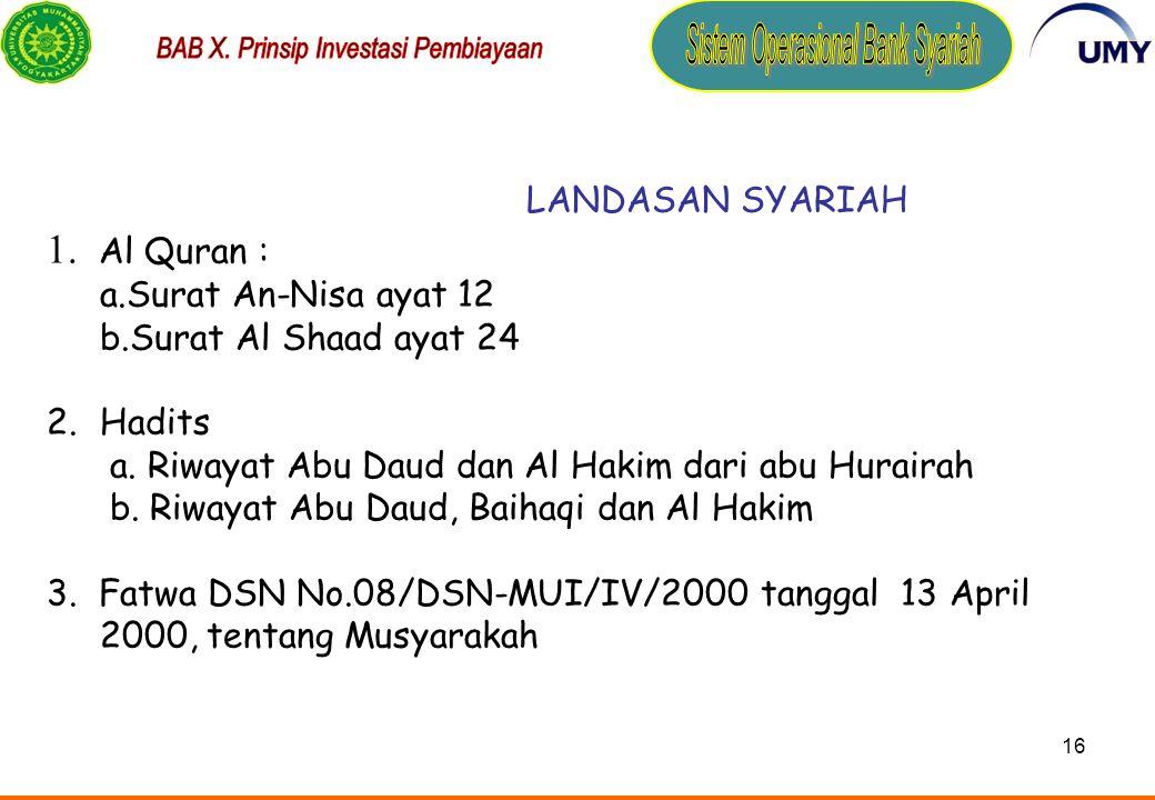 15 KEUNTUNGAN BAGI HASIL Sesuai porsi kontribusi modal (nisbah) Proyek/Usaha Modal & Tenaga/Keahlian Modal Nasabah diangsur Bank Syariah Proposal 4 1 22 3 3 SKEMA MUSYARAKAH