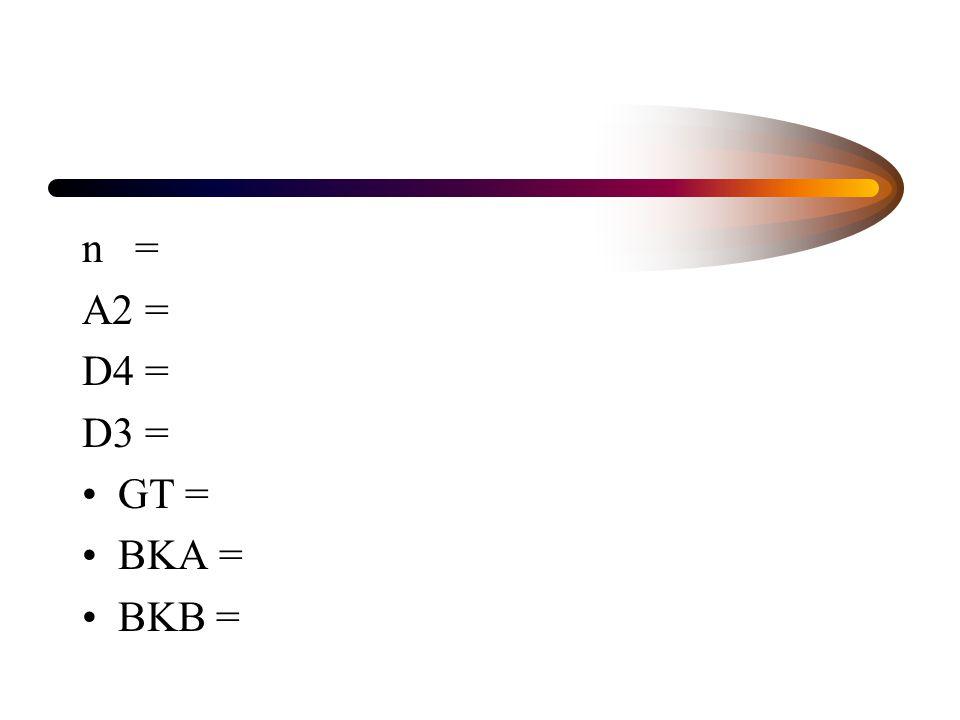 n = A2 = D4 = D3 = GT = BKA = BKB =