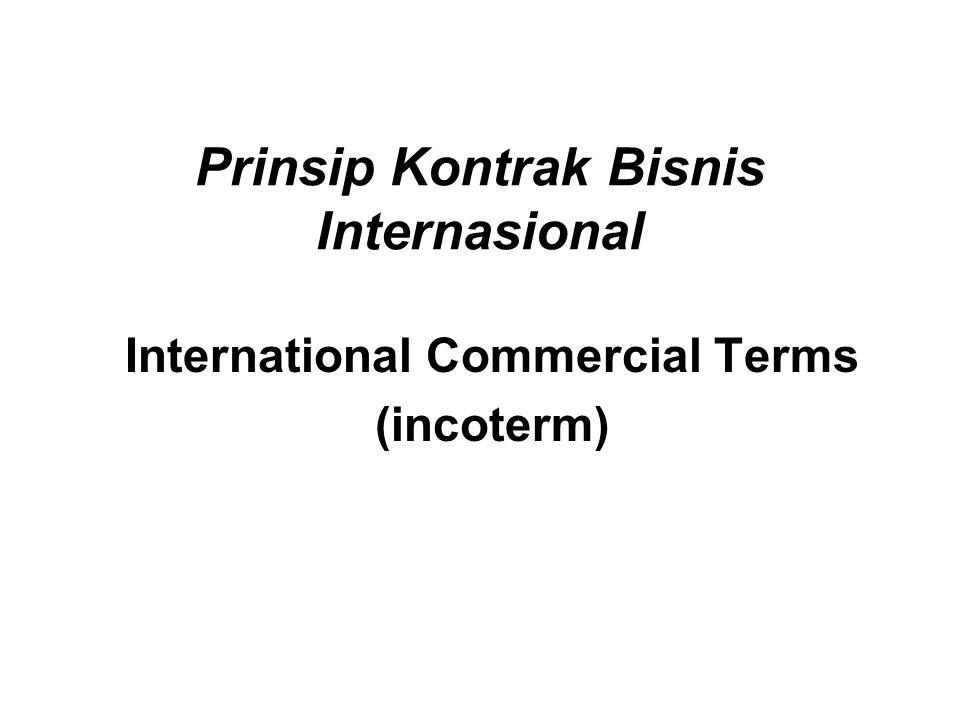Prinsip Kontrak Bisnis Internasional International Commercial Terms (incoterm)