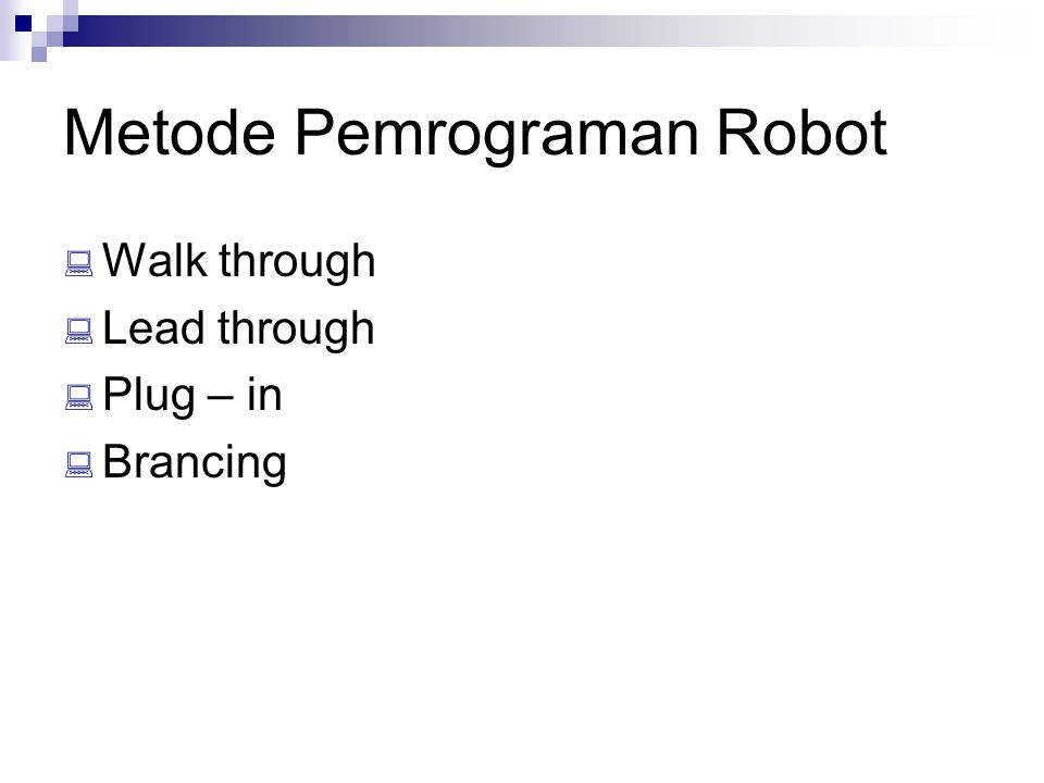 Aplikasi Robot Pada Jalur Prakitan:  Pengelasan  Pengecatan  Perakitan  Permesinan  Penanganan Material  Lain-lain