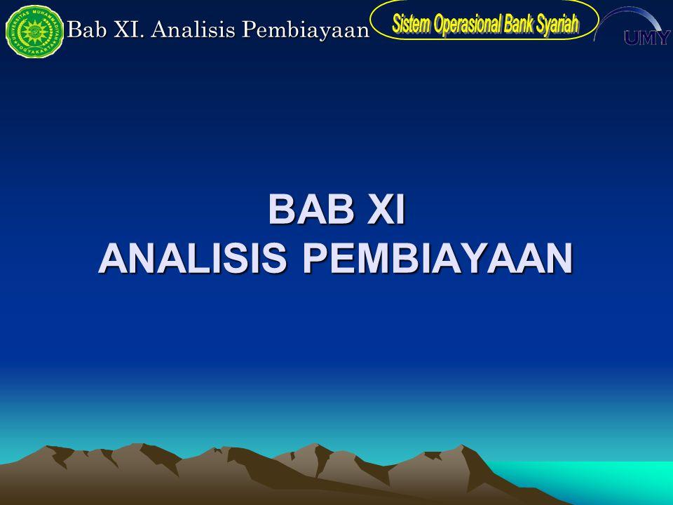 Bab XI. Analisis Pembiayaan BAB XI ANALISIS PEMBIAYAAN