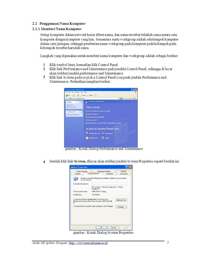 2.2 Penggunaan Nama Komputer 2.2.1 Memberi Nama Komputer Setiap komputer dalam network harus diberi nama, dan nama tersebut tidaklah sama antara satu