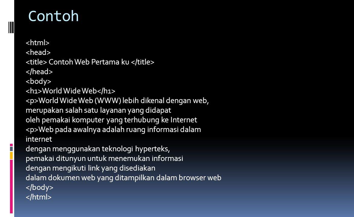 Contoh Contoh Web Pertama ku World Wide Web World Wide Web (WWW) lebih dikenal dengan web, merupakan salah satu layanan yang didapat oleh pemakai komp