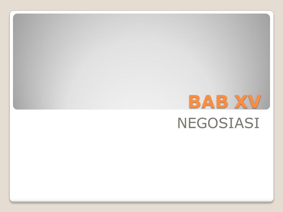 BAB XV NEGOSIASI